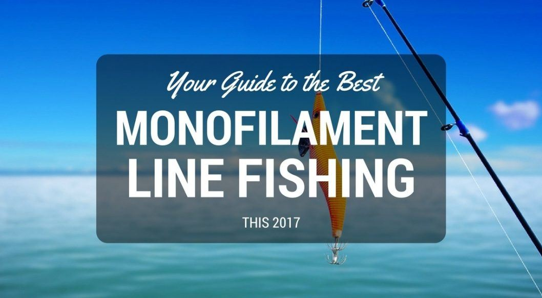 Best monofilament line fishing guid for this 2017 for What is the best fishing line